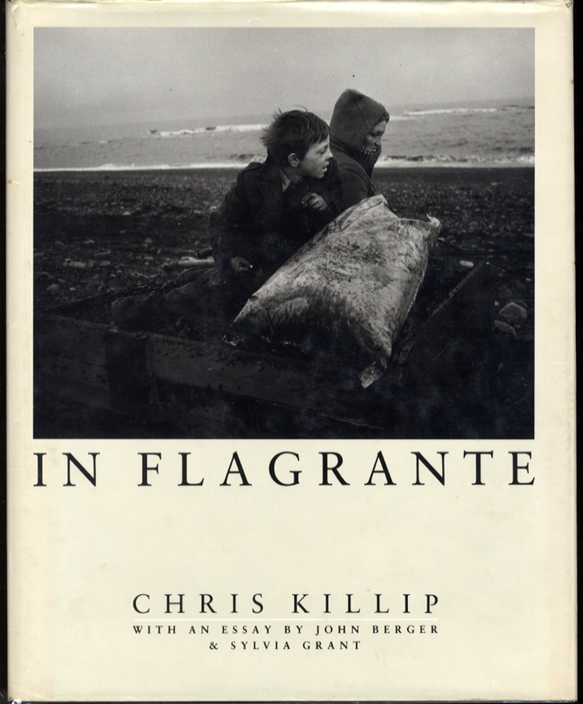 Chris Killip: In Flagrante  (Hardbound 1st Edition!)