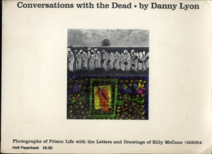 Danny Lyon: Conversations with the Dead