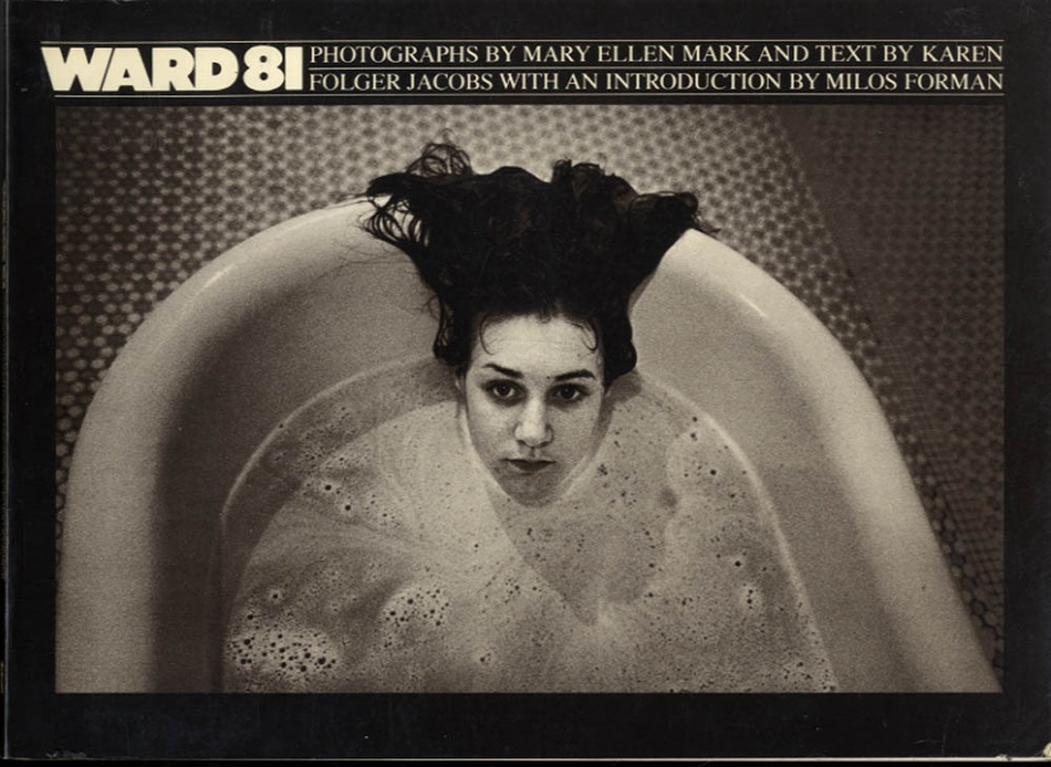 Mary Ellen Mark: Ward 81 (SIGNED)