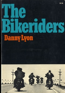 Danny Lyon: The Bikeriders (First Edition, SIGNED!!)