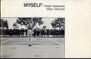 Mike Mandel: Myself: Timed Exposures