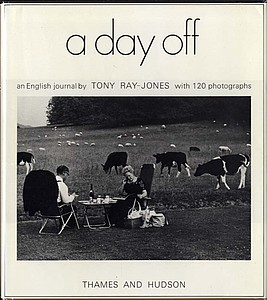 Tony Ray-Jones: A Day Off (Scarce Hardbound First Edition!)