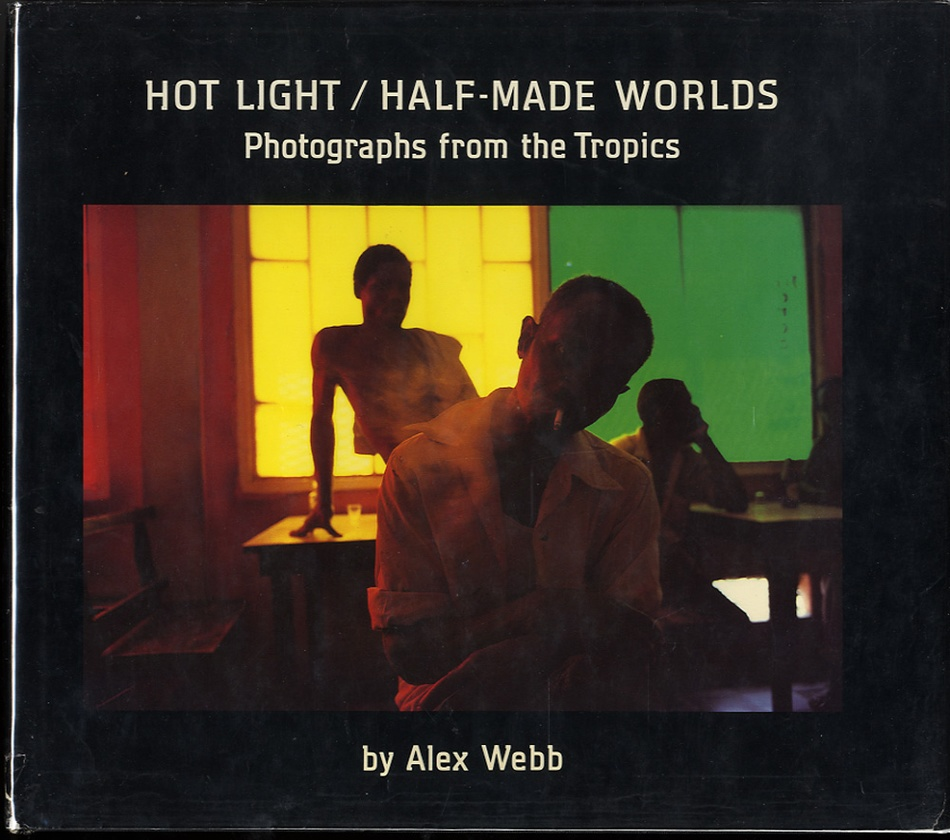 Alex Webb: Hot Light/Half-Made Worlds (SIGNED)