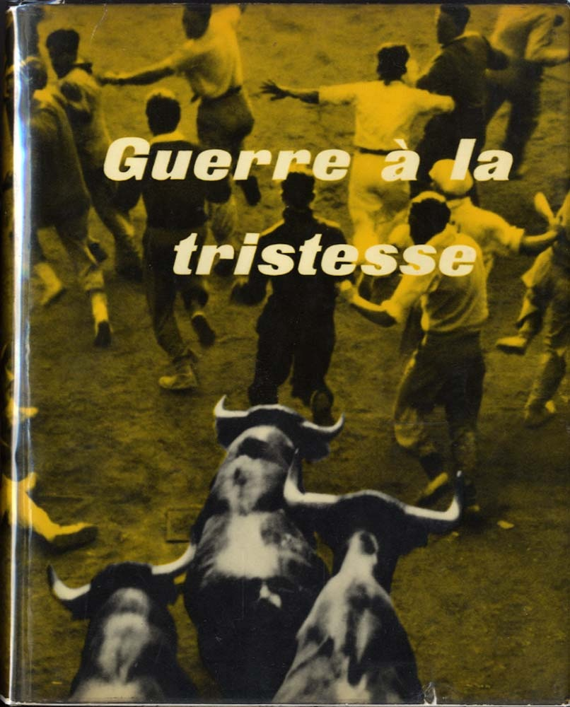 Dominique Aubier: Guerre a la Tristesse [Photos by Inge Morath & others]--INSCRIBED ASSOCIATION COPY