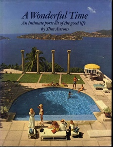 Slim Aarons: A Wonderful Time (1st Edition)