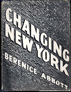 Berenice Abbott: Changing New York (First Edition, In Scarce Dustjacket)