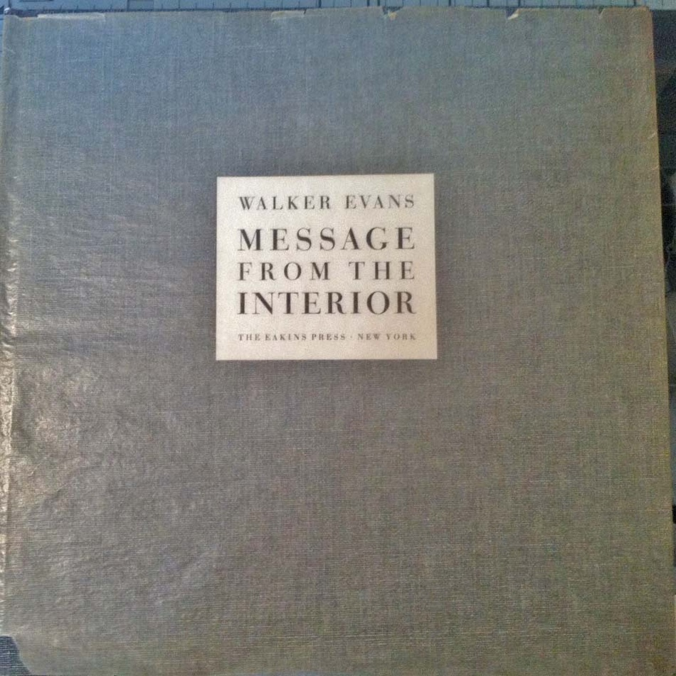 Walker Evans: Message From the Interior (Hardbound Edition in Scarce Glassine Jacket)