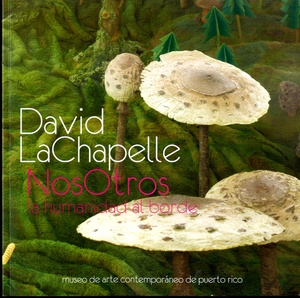 David LaChapelle: Nos Otros (INSCRIBED)