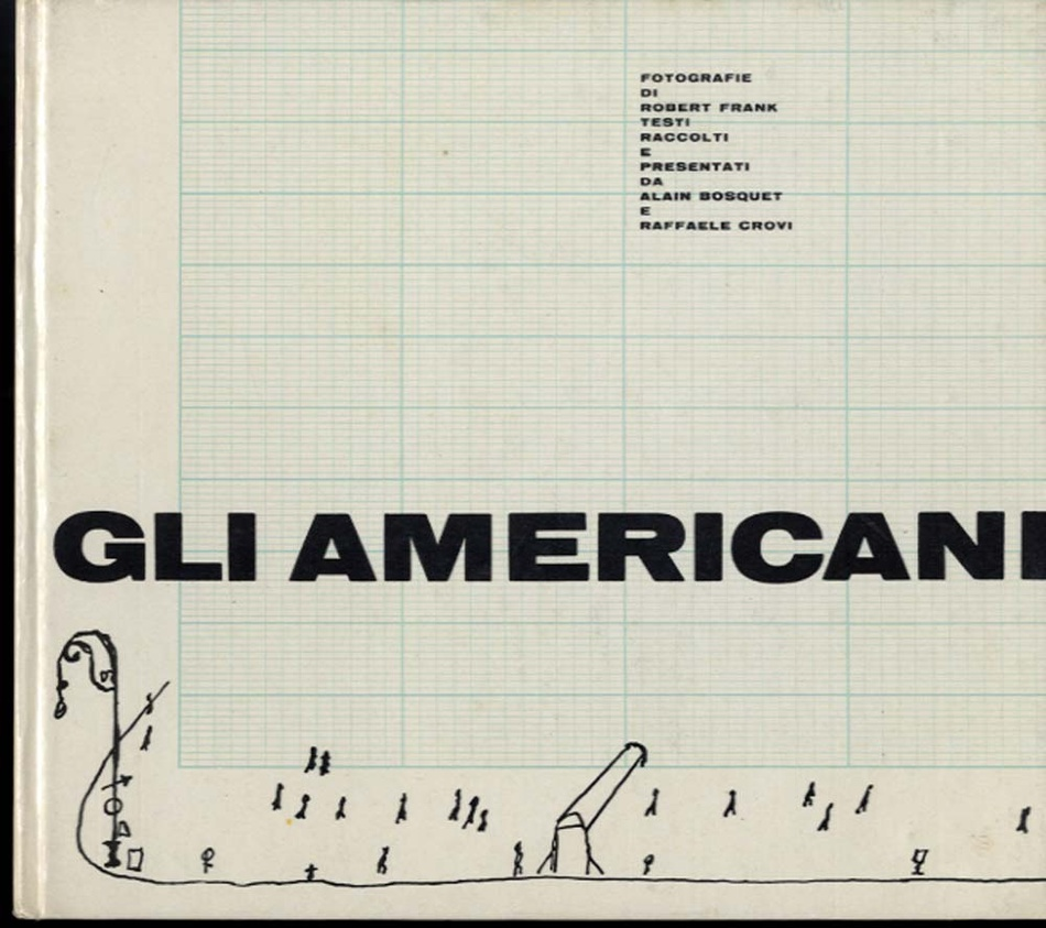 Robert Frank: Gli Americani (The Americans)--Scarce 1st Italian Edition (1958)!