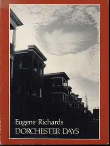 Eugene Richards: Dorchester Days (1st edition)