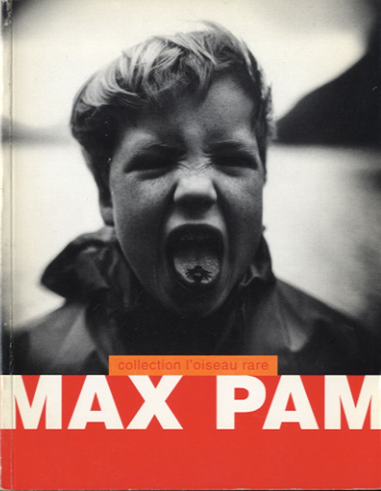 Max Pam (Collection L'Oiseau Rare monograph)