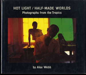 Alex Webb: Hot Light/Half-Made Worlds + Istanbul + Suffering of Light (ALL SIGNED!)