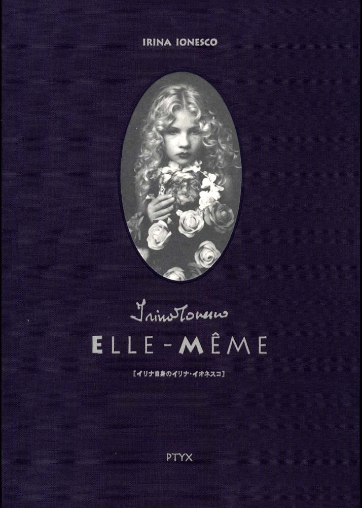 Irina Ionesco: Elle-Même (edition limited to 120 copies!)
