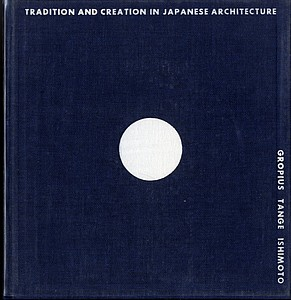 Yasuhiro Ishimoto: Tradition and Creation in Japanese Architecture (True 1st; Complete, In Slipcase)