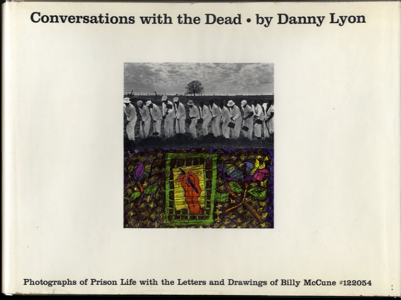 Danny Lyon: Conversations with the Dead (Hardbound 1st Edition!)