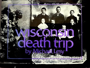 Michael Lesy: Wisconsin Death Trip