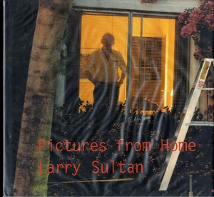 Larry Sultan: Pictures from Home (INSCRIBED!)