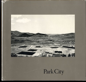 Lewis Baltz: Park City
