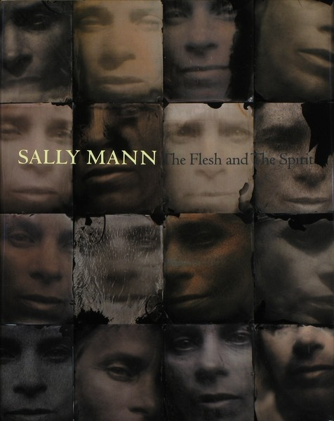 Sally Mann: Flesh and Spirit (SIGNED)