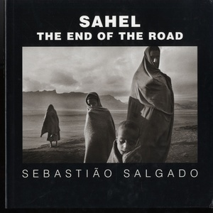 Sebastião Salgado: Sahel--The End of the Road (SIGNED)