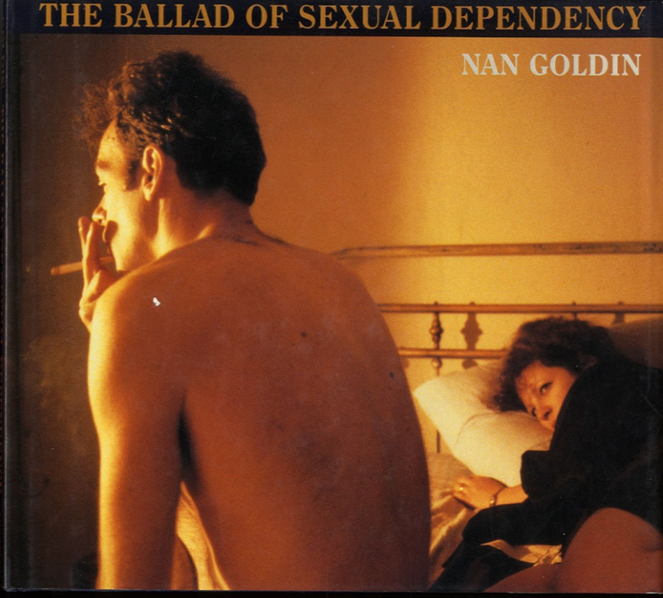 Nan Goldin: Ballad of Sexual Dependency (First Edition)