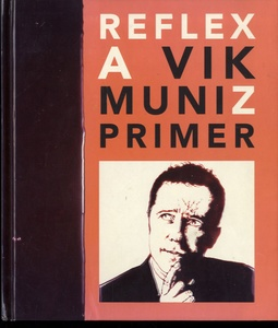 Vik Muniz: Reflex + 1999 French Exhibition Catalogue (BOTH SIGNED!)