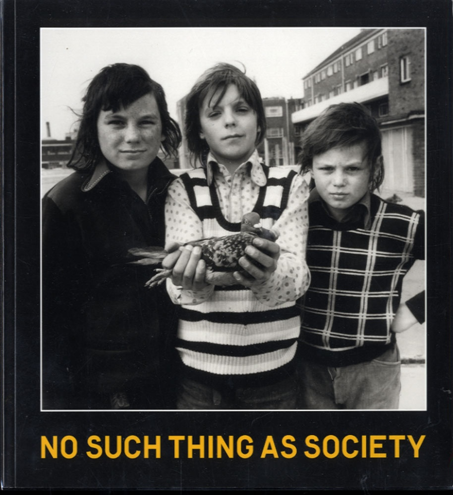 [Various] No Such Thing As Society : Photography in Britain 1967-87