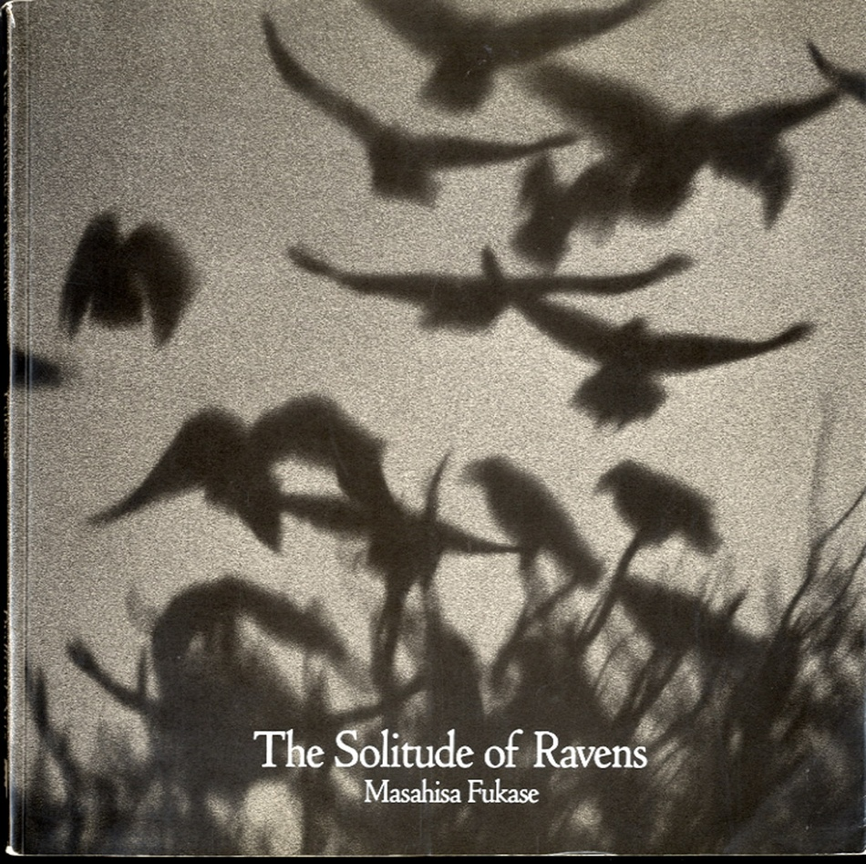 Masahisa Fukase: The Solitude of Ravens (Karasu)--1991 Reprint, with Extras
