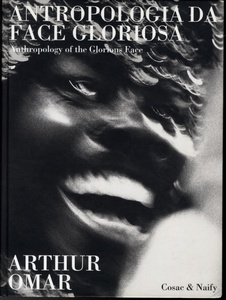 Arthur Omar: Antropologia Da Face Gloriosa (Anthropology of the Glorious Face)