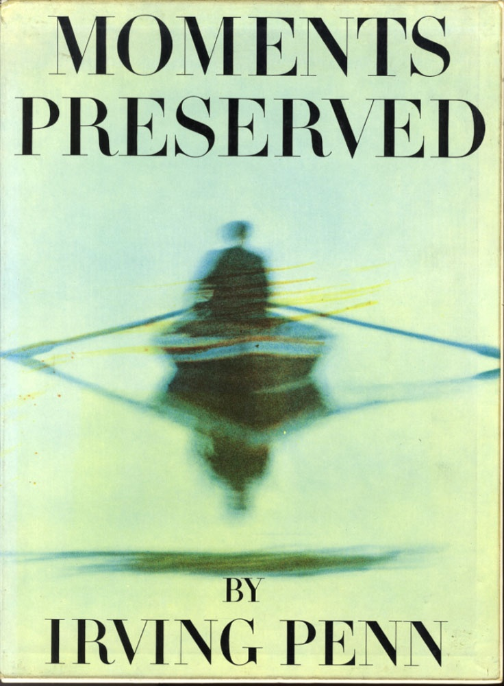 Irving Penn: Moments Preserved INSCRIBED, Association Copy)