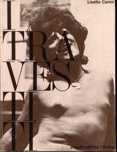 Lisetta Carmi: Il Travestiti (The Transvestites)