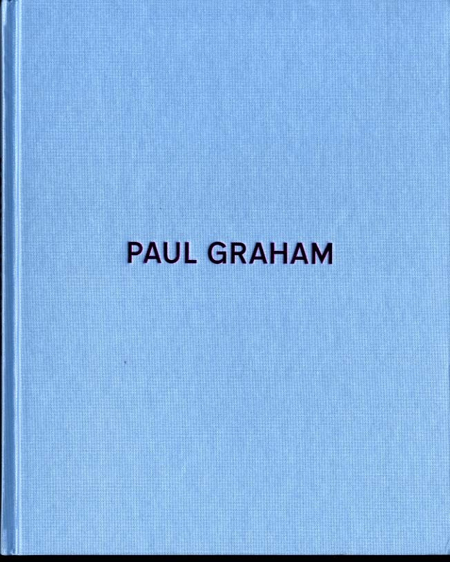 Paul Graham. Photographs, 1981 - 2006 (SIGNED)