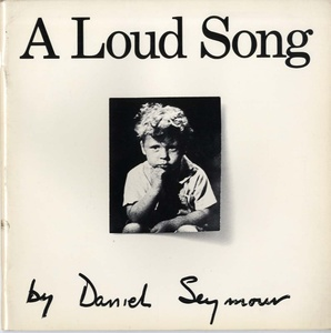 Daniel Seymour: A Loud Song