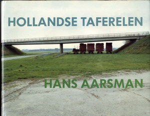 Hans Aarsman	Hollandse Taferelen [Dutch Tableaux]