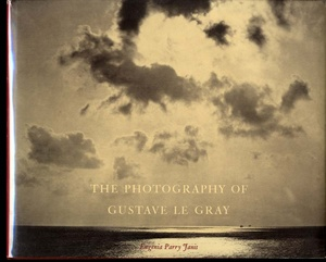 Eugenia Parry Janis: The Photography of Gustave Le Gray