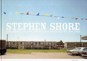 Stephen Shore: Uncommon Places, 50 Unpublished Photographs  (SIGNED)