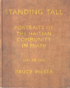 Bruce Weber: Standing Tall (Inscribed Association Copy)
