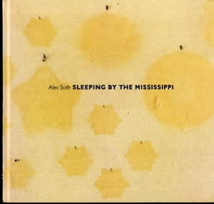 Alec Soth: Sleeping by the Mississippi (First Printing)