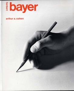 Herbert Bayer: The Complete Work