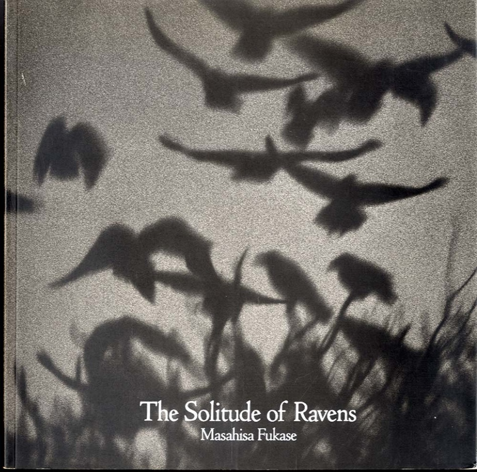 Masahisa Fukase: The Solitude of Ravens (Karasu)--1991 Reprint