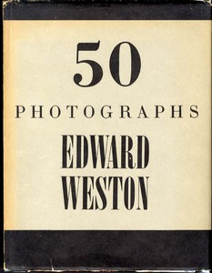 Edward Weston: 50 Photographs (Limited Edition, Initialed by Weston!)