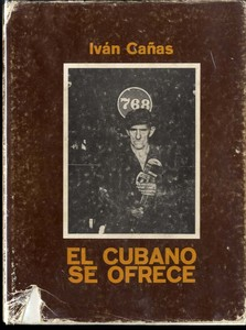 Iván Cañas: El cubano se ofrece (The Cuban is Offered)