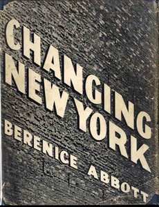 Berenice Abbott: Changing New York (First Edition, INSCRIBED)