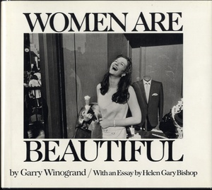 Garry Winogrand: The Animals + Women Are Beautiful (Hardbound 1st Edition)--2 Books