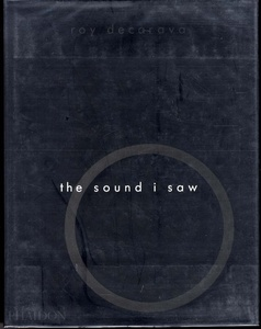 Roy DeCarava: The Sound I Saw (SIGNED)