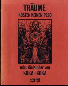 Hans-Otto Göpfert: Dreams are free of peso or: The Children of COCA COCA