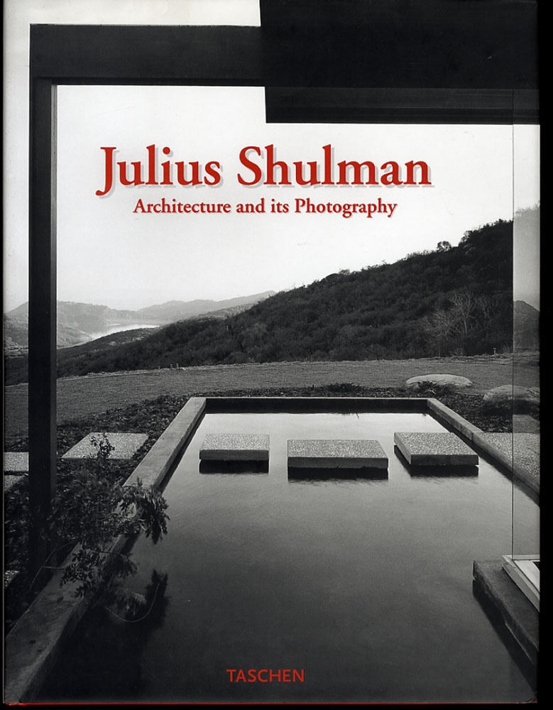 Julius Schulman: Architecture and its Photography (SIGNED)