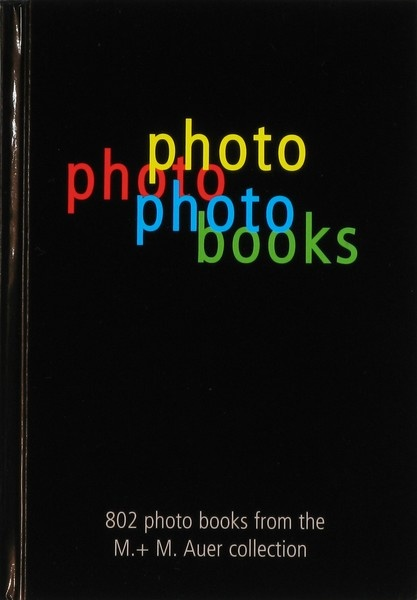 M.+ M. Auer: 802 Photo Books. A selection from the M+M. Auer collection