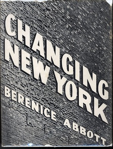 Berenice Abbott: Changing New York (In Scarce Dust Jacket)
