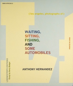 Anthony Hernandez: Waiting, Sitting, Fishing and Some Automobiles (Signed)